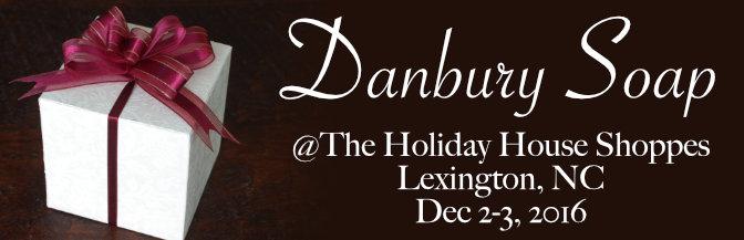 Danbury Soap @ Holiday House Shoppes – Dec 2-3