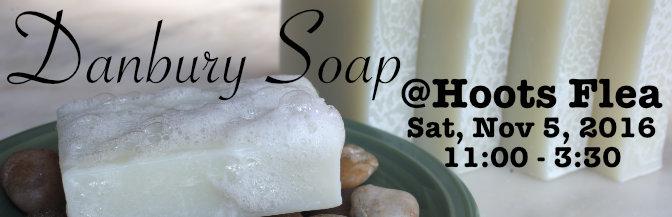 Danbury Soap @ Hoots Flea – Sat, Nov 5